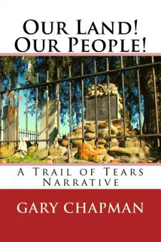 Our Land! Our People!: A Trail of Tears Narrative