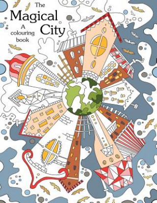 Colouring Book: The Magical City: A Coloring Books for Adults Relaxation(stress Relief Coloring Book, Creativity, Patterns, Coloring Books for Adults)