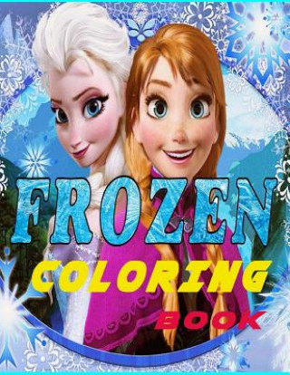 Frozen Coloring Book: Frozen Coloring Book