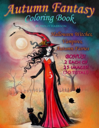 Autumn Fantasy Coloring Book - Halloween Witches, Vampires and Autumn Fairies: Coloring Book for Grownups and All Ages!