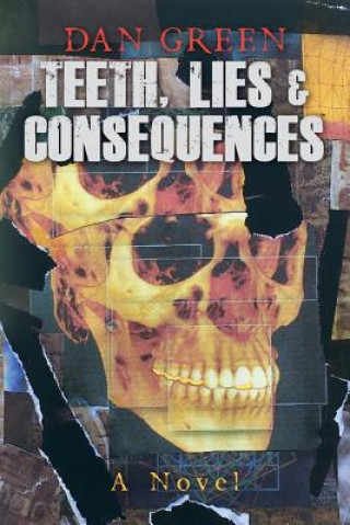Teeth, Lies & Consequences