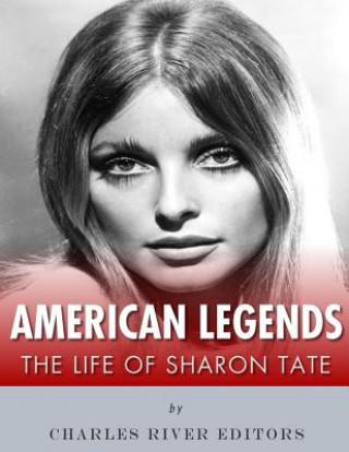 Könyv American Legends: The Life of Sharon Tate Charles River Editors