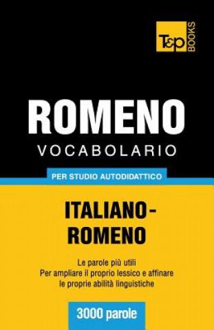 Carte Vocabolario Italiano-Romeno per studio autodidattico - 3000 parole Andrey Taranov