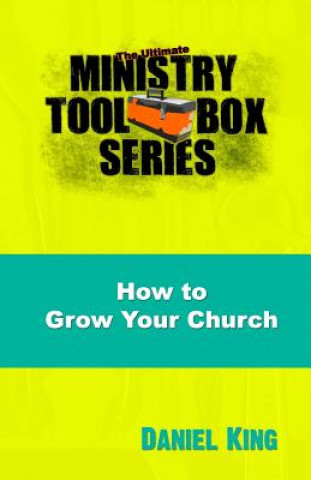 How to Grow Your Church: 153 Creative Ideas for Reaching Your Community