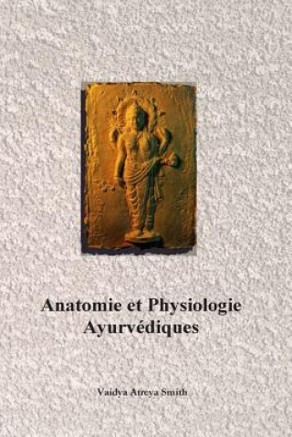 Carte Anatomie Et Physiologie Ayurvedique Vaidya Atreya Smith
