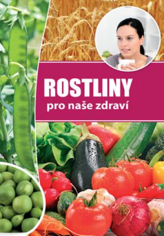 Rostliny pro naše zdraví