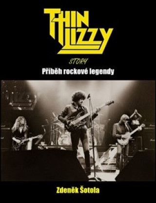 Thin Lizzy Story - Příběh rockové legendy