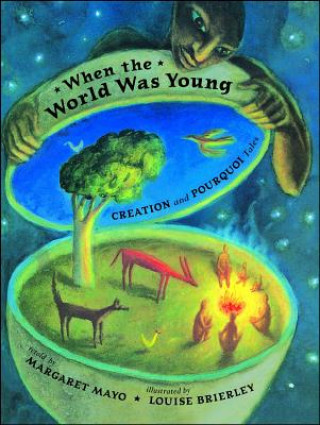 When the World Was Young: Creation and Pourquoi Tales