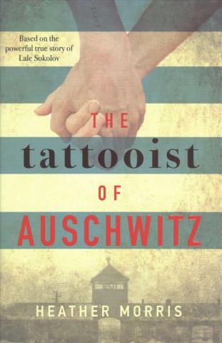 Kniha Tattooist of Auschwitz Heather Morris