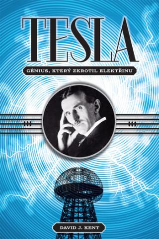Tesla – génius, který zkrotil elektřinu