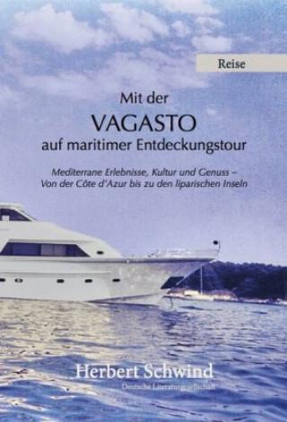 Mit der VAGASTO auf maritimer Entdeckungstour