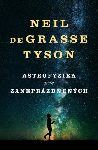 Kniha Astrofyzika pre zaneprázdnených Neil deGrasse Tyson