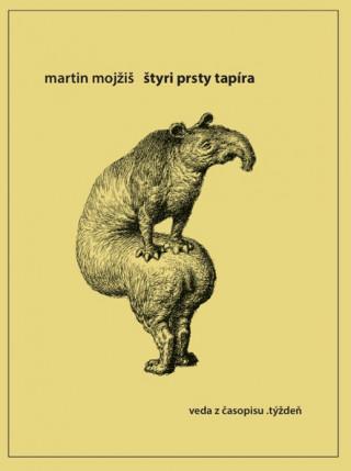 Kniha Štyri prsty tapíra Martin Mojžiš