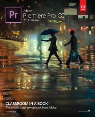 Adobe Premiere Pro CC Classroom in a Book (2018 release)