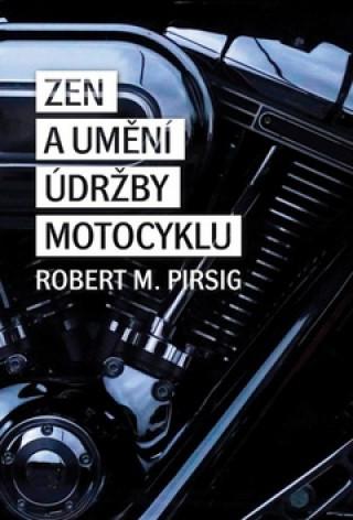 Kniha Zen a umění údržby motocyklu Robert M. Pirsig