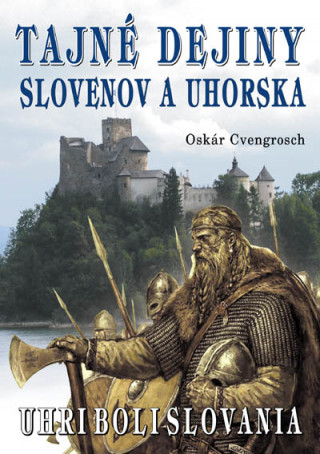 Tajné dejiny Slovenov a Uhorska