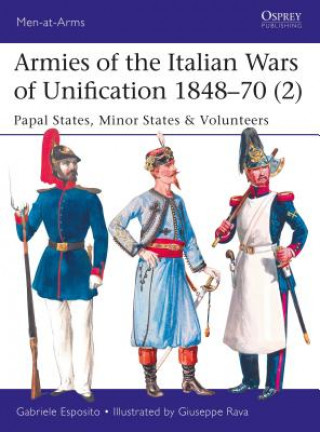 Armies of the Italian Wars of Unification 1848-70 2