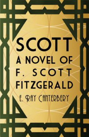 Scott: A Novel of F. Scott Fitzgerald