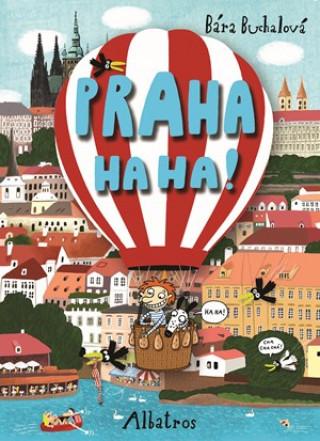 Praha ha ha!
