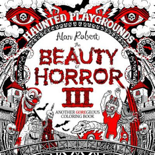Beauty of Horror Volume 3: Haunted Playgrounds