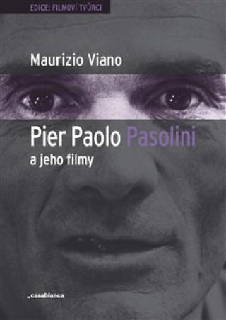 Pier Paolo Pasolini a jeho filmy