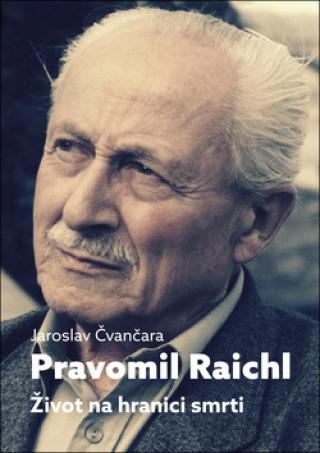 Pravomil Raichl Život na hranici smrti