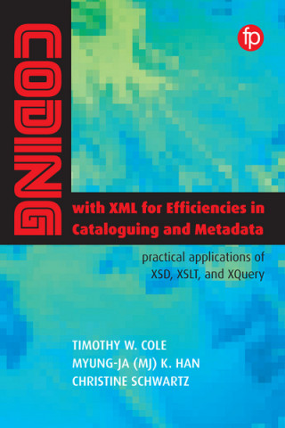 Coding with XML for Efficiencies in Cataloging and Metadata