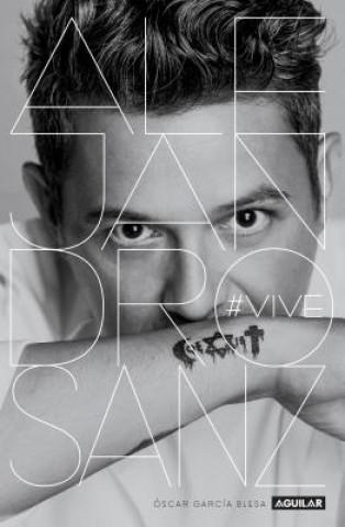 Kniha Alejandro Sanz. Vive / Alejandro Sanz: #alive Oscar Garcia Blesa