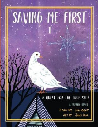 SAVING ME FIRST 1: A QUEST FOR THE TRUE