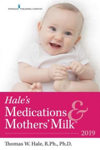 Hale's Medications & Mothers' Milk (TM)