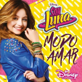 Audio Soy Luna - Modo Amar, 1 Audio-CD Elenco de Soy Luna