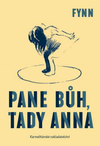 Pane Bůh, tady Anna