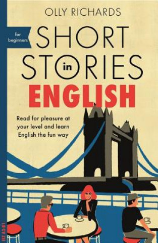 Carte Short Stories in English for Beginners Olly Richards