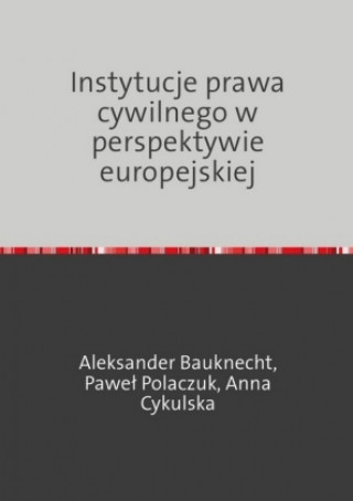 Instytucje prawa cywilnego w perspektywie europejskiej