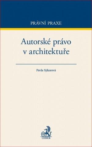 Kniha Autorské právo v architektuře Pavla Sýkorová
