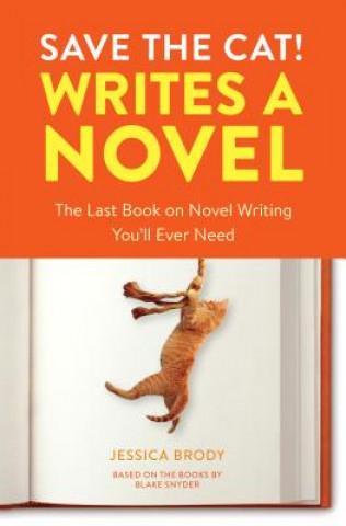 Carte Save the Cat! Writes a Novel Jessica Brody