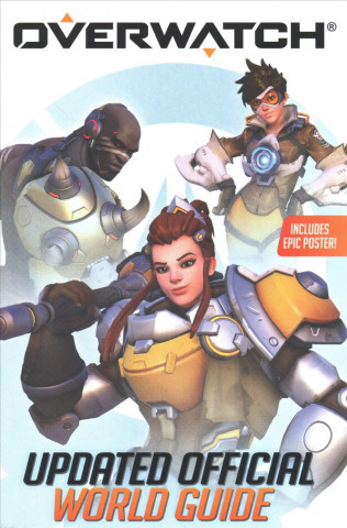 Overwatch: Updated Official World Guide
