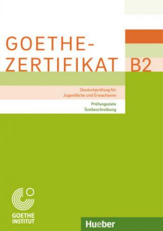 Goethe-Zertifikat B2 - Prüfungsziele, Testbeschreibung