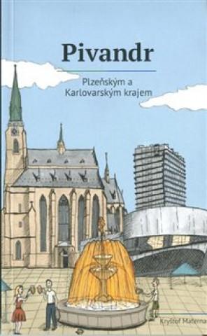 Pivandr Plzeňským a Karlovarským krajem