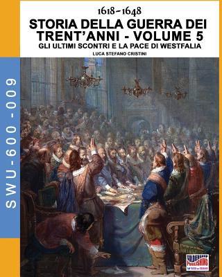 Kniha 1618-1648 Storia della guerra dei trent'anni Vol. 5 Luca Stefano Cristini