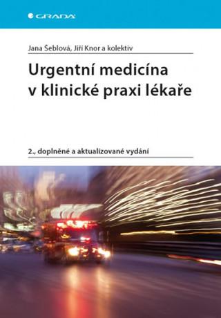 Urgentní medicína v klinické praxi lékaře