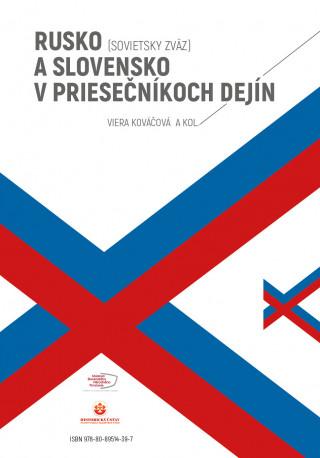 Rusko (Sovietsky zväz) a Slovensko v priesečníkoch dejín (obojstranná kniha)