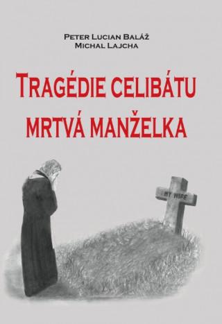 Tragédie celibátu - Mrtvá manželka