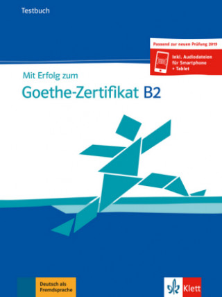 Mit Erfolg zum Goethe-Zertifikat B2 - Testbuch