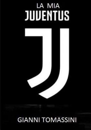Carte La MIA Juventus GIANNI TOMASSINI