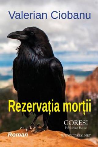 Carte Rezervatia Mortii: Roman Valerian Ciobanu