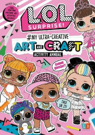 L.O.L.Surprise! #My Ultra-Creative Art and Craft Activity Annual