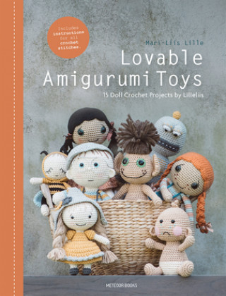 Lovable Amigurumi Toys: 15 Doll Crochet Projects by Lilleliis