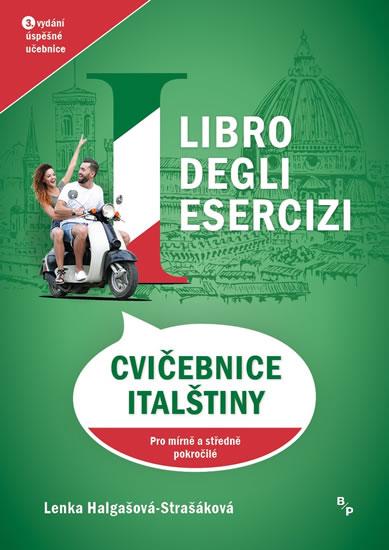 Carte Libro degli esercizi - Cvičebnice italštiny pro mírně a středně pokročilé Lenka Halgašová-Strašáková