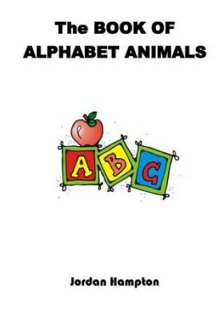 Könyv Book of Alphabet Animals Hampton Jordan Dominic Hampton